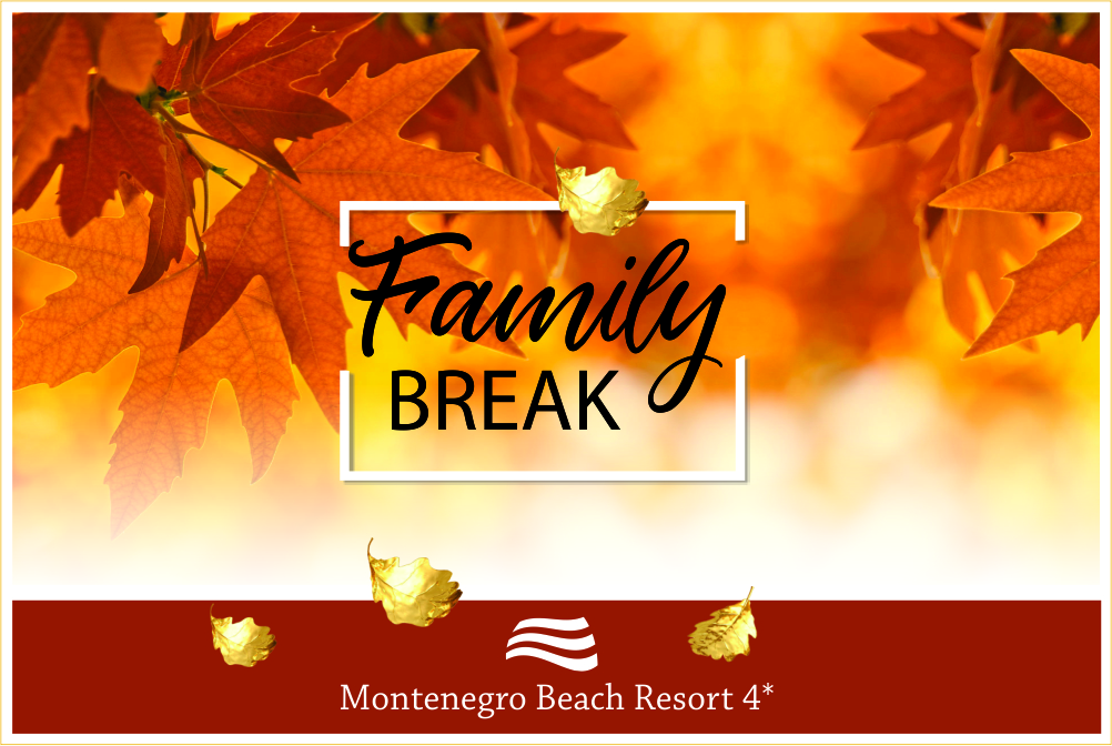 HOTEL MONTENEGRO 4* - FAMILY BREAK